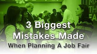 3 Biggest Mistakes Made When Planning A Job Fair.jpg