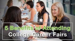 5 Benefits of attending college career fairs.jpg