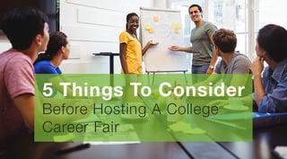 5 Things To Consider Before Hosting A College Career Fair.jpg