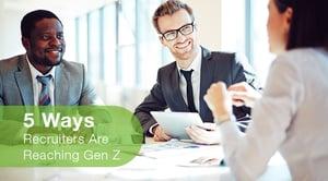 5 Ways Recruiters Are Reaching Gen Z
