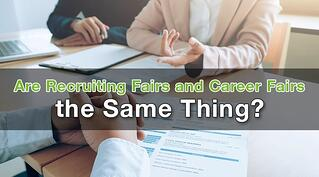 Are Recruiting Fairs and Career Fairs the Same Thing.jpg