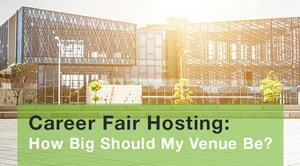 Career Fair Hosting How Big Should My Venue Be