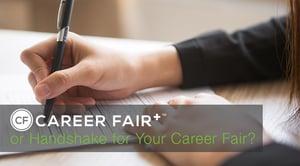 Career Fair Plus or Handshake for Your Career Fair