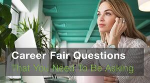 Career Fair Questions That You Need To Be Asking