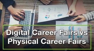 Digital Career Fairs vs Physical Career Fairs.jpg