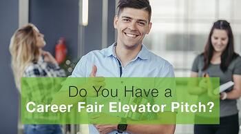 Do You Have a Career Fair Elevator Pitch