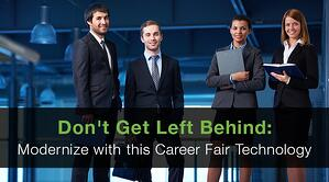 Don't Get Left Behind Modernize with this Career Fair Technology