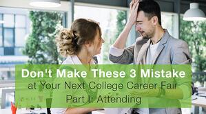 Don't Make These 3 Mistakes at Your Next College Career Fair PI