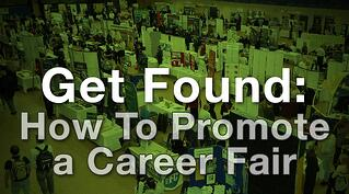 Get Found How To Promote a Career Fair.jpg