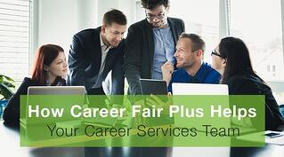 How Career Fair Plus Helps Your Career Services Team.jpg