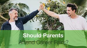 Should Parents Attend Career Fairs