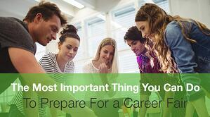 The Most Important Thing You Can Do To Prepare For a Career Fair