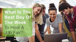 What Is The Best Day Of The Week To Host A Job Fair.jpg