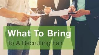 What To Bring To A Recruiting Fair.jpg