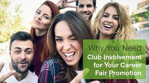 Why You Need Club Involvement for Your Career Fair Promotion