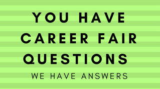 you have career fair questions we have answerspng