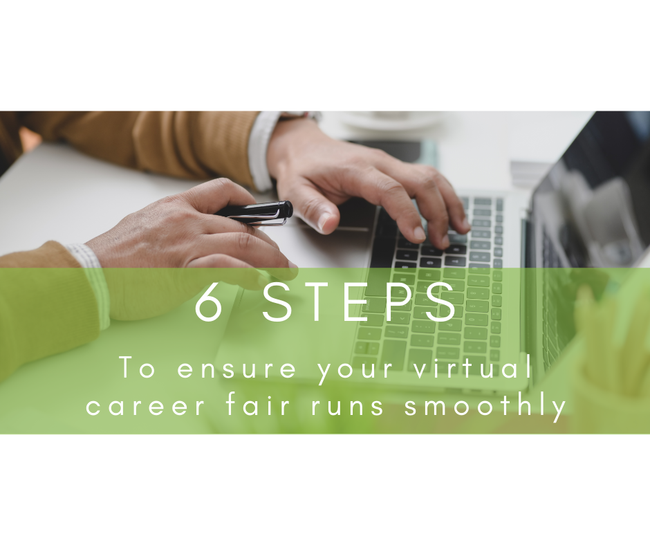 6 Important Steps to Ensure Your Virtual Career Fair Runs Smoothly