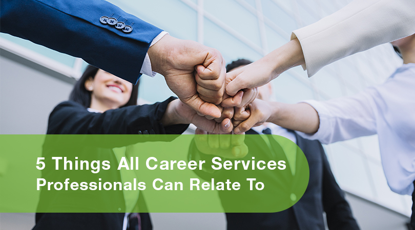 5 Things All Career Services Professionals Can Relate To