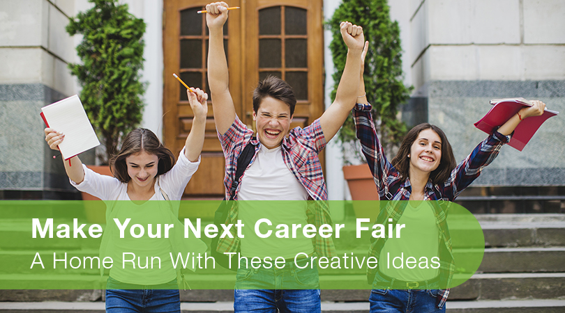 Make Your Next Career Fair A Home Run With These Creative Ideas