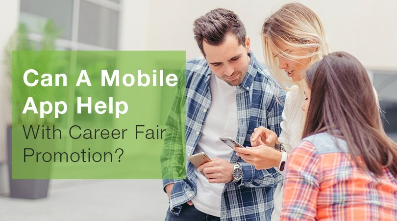 Can A Mobile App Help With Career Fair Promotion?